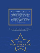Memorial of Enoch Brown and Eleven Scholars Who Were Massacred in Antrim Township, Franklin County, Pa. by the Indians During the Pontiac War, July 26, 1764, Containing Addresses of George W. Ziegler, Cyrus Cort, Peter A. Witmer... at the Dedication... -