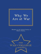 Why We Are at War - War College Series