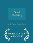 Good Cooking - Scholar's Choice Edition