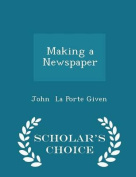 Making a Newspaper - Scholar's Choice Edition