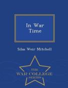 In War Time - War College Series