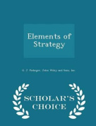 Elements of Strategy - Scholar's Choice Edition