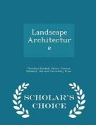 Landscape Architecture - Scholar's Choice Edition