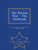 The Korean War - The Outbreak - War College Series