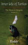 The Meter Is Irregular, Volume 3 - Inner Life of Turtles