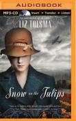 Snow on the Tulips [Audio]