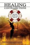 Healing Contradictions