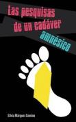 Las Pesquisas de Un Cadaver Amnesico [Spanish]