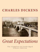 Great Expectations the Complete & Unabridged Classic Edition