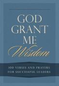 God Grant Me Wisdom
