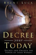 Decree Your Today