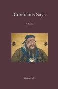 Confucius Says