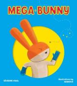 Mega Bunny (Mega Hero Books)