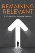 Remaining Relevant - The Future of the Accounting Profession