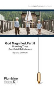 God Magnified, Part 8