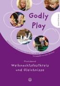 Godly Play. Das Konzept Zum Spielerischen Entdecken Von Bibel Und Glauben / Godly Play. Das Konzept Zum Spielerischen Entdecken Von Bibel Und Glauben [GER]