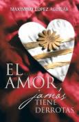 El Amor Jamas Tiene Derrotas [Spanish]