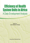 Efficiency of Health System Units in Africa. a Data Envelopment Analysis