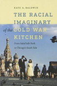 The Racial Imaginary of the Cold War Kitchen