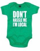 Don't Hassle Me I'm Local, Printed Baby Grow