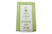 BABY CHANGING MAT - KEEP CALM & CHANGE MY BUM - GREEN - UNISEX - LUXURY PADDED & WATERPROOF