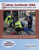 Safety Institute USA Professional Responders and Health Care Basic First Aid Manual