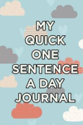 My Quick One-Sentence a Day Journal