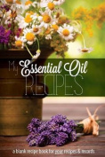 My Essential Oil Recipes