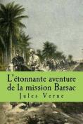L'Etonnante Aventure de La Mission Barsac [FRE]