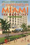 It Happened in Miami, the Magic City