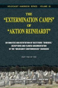 """The """"Extermination Camps"""" of """"Aktion Reinhardt"""" - Part 2"""