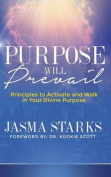 Purpose Will Prevail