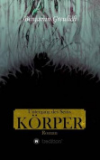 Untergang Des Seins: Korper [GER]