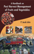 Handbook on Post Harvest Management of Fruits and Vegetables