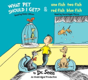 What Pet Should I Get? and One Fish Two Fish Red Fish Blue Fish [Audio]