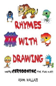 Rhymes with Drawing - More Cartooning the Fun Way