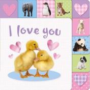 I Love You (Lift-the-Tab Books) [Board book]