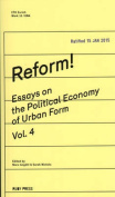 Reform! Essays on the Political Economy of Urban Form