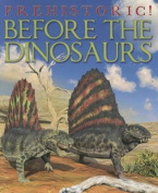Before the Dinosaurs
