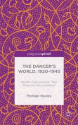 The Dancer's World, 1920 - 1945