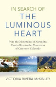 In Search of the Luminous Heart