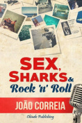 Sex, Sharks & Rock & Roll