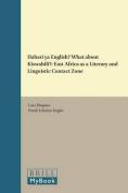 Habari ya English? What about Kiswahili?