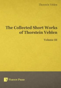 The Collected Short Works of Thorstein Veblen