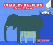 Charley Harper's Animal Alphabet [Board Book]