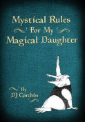 Mystical Rules for My Magical Daughter