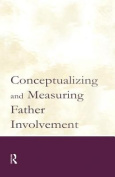 Conceptualizing and Measuring Father Involvement