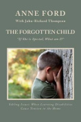 The Forgotten Child: If She Is Special, What Am I?