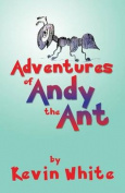 Adventures of Andy the Ant