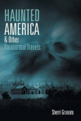 Haunted America & Other Paranormal Travels